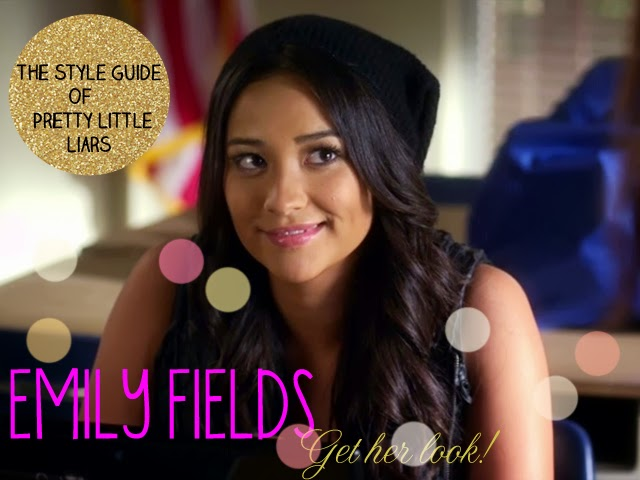 PRETTY LITTLE LIARS STYLE GUIDE: EMILY FIELDS