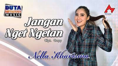 Download Lagu Mp3 Nella Kharisma - Jangan Nget Ngetan