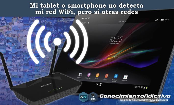 Mi tablet o smartphone no detecta mi red WiFi, pero sí otras redes