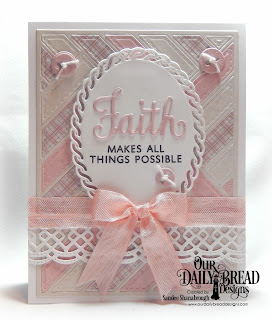 Our Daily Bread Designs Stamp/Die Duos: Walk By Faith, Custom Dies: Quilted Background, Beautiful Borders, Layered Lacey Ovals, Sewing Set, Paper Collection:Shabby Pastels
