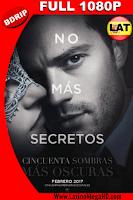 Cincuenta Sombras Más Oscuras (2017) Ver. Unrated Latino Full HD BDRIP 1080P - 2017