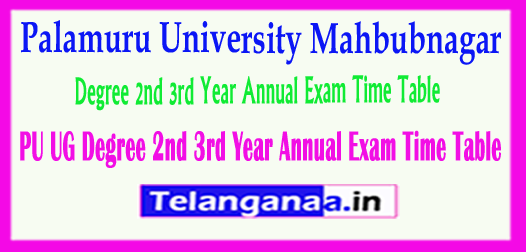 PU UG Palamuru University Degree 2nd 3rd Year Annual Exam 2018 Time Table