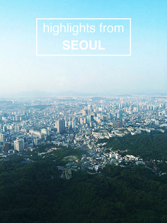 highlights from seoul / www.sunshineandwhimsy.net