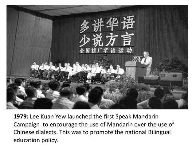 1979: Lee Kuan Yew launched the first Speak Mandarin Campaign to encourage the use of Mandarin over the use of Chinese dialects.
