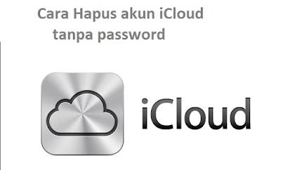 Cara Hapus akun iCloud tanpa password