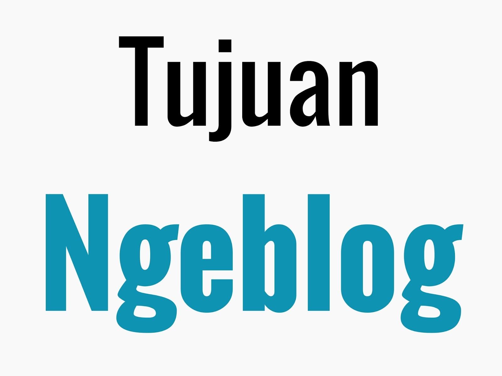 Pentingnya Menentukan Tujuan Membuat Blog