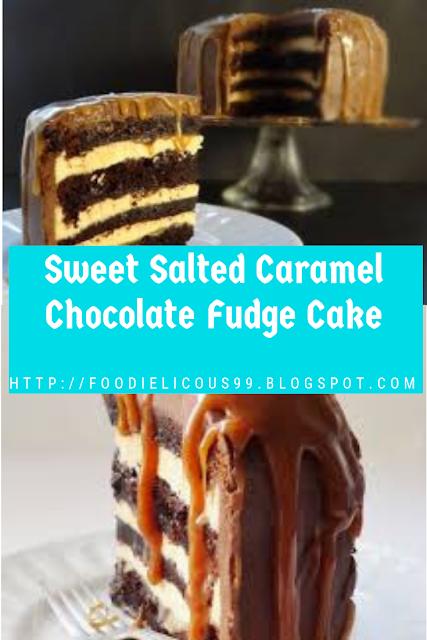 Sweet Salted Caramel Chocolate Fudge Cake