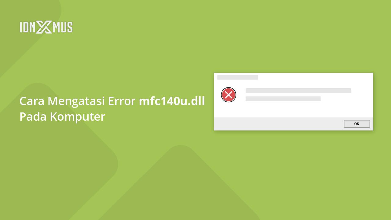 Mengatasi Error mfc140u.dll