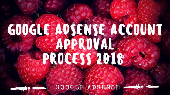 Google AdSense account approval process-2018 • How to get Google AdSense approval for Blog or website