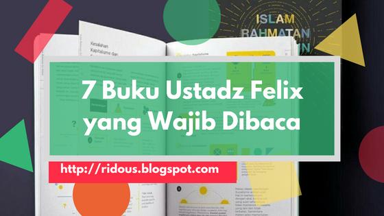 Biar makin pintar Agama Yuk Baca 7 Buku karya Ustad Felix Siaw Ini - erid ridous