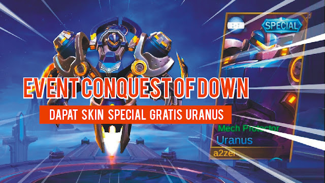 Event Conquest Of Down Dapat Skin Special Uranus + Border Conqueror