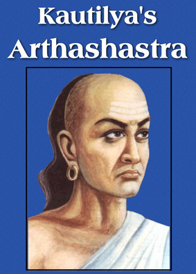 kautilyas theory Arthsashtra, written by kautilya is an ancient treatise dealing  on governance and administration of state in the world, which set forth theories of state craft and.