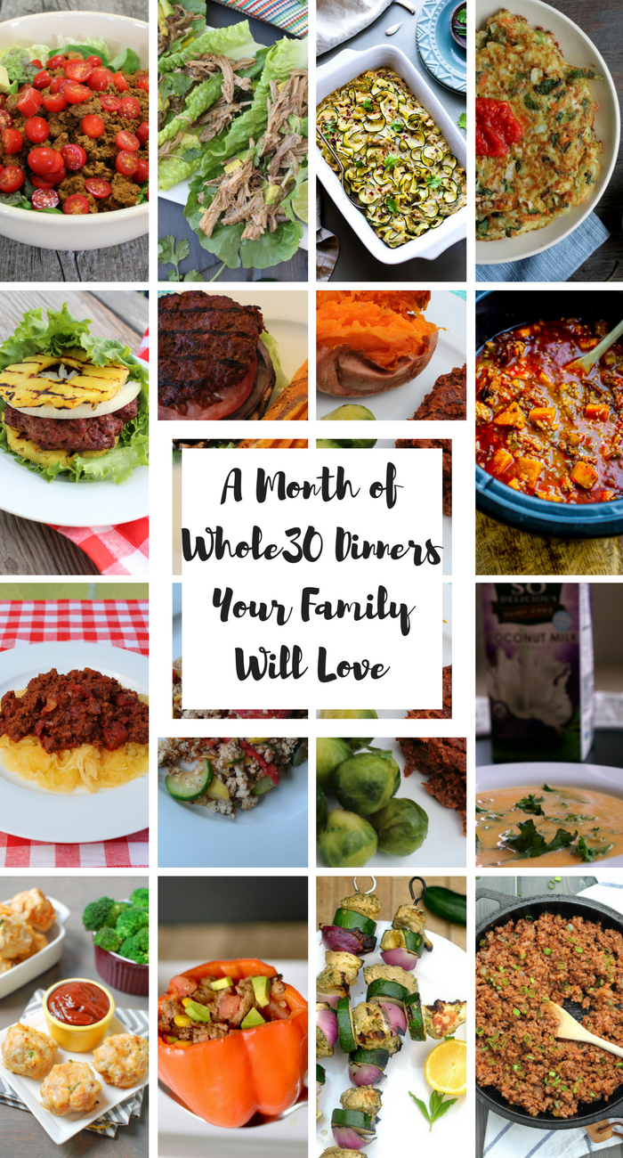 A Month of Whole30 Family Friendly Dinner Recipes