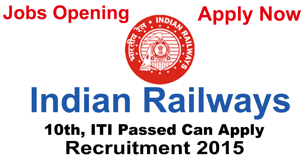 Indian Railways Recruitment for 10th Passed 2015