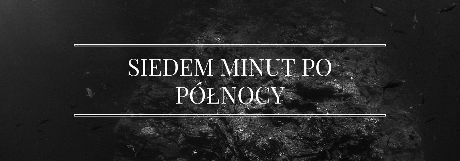"""[22] """"Siedem minut po północy"""" Patrick Ness"""