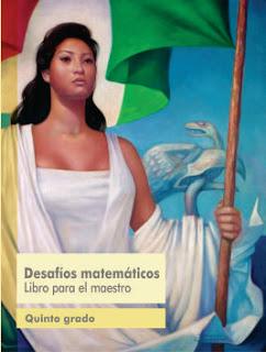 Libro de Texto Desafíos Matemáticos Libro para el maestroquinto grado2016-2017