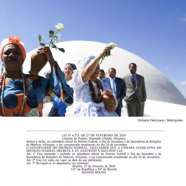 """Agora é lei em Brasília, 24 de novembro é """"Dia do Sacerdote e da Sacerdotisa de Religiões de Matrizes Africanas"""""""