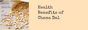 Health Benefits of Chana Dal
