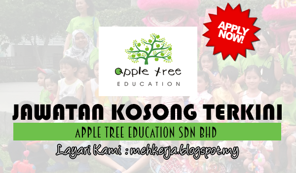 Jawatan Kosong Terkini 2017 di Apple Tree Education Sdn Bhd mehkerja