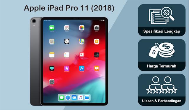 Apple iPad Pro 11 (2018) | Spesifikasi Lengkap | Harga Terbaru