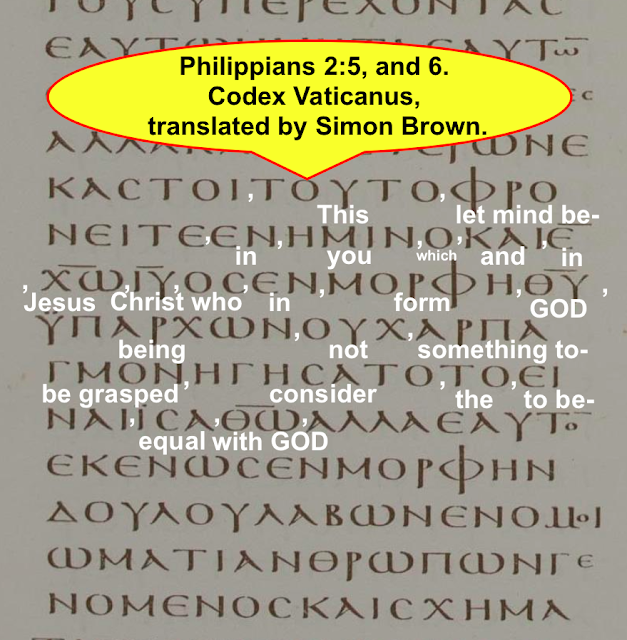 Philippians 2:6, Codex Vaticanus, translated by Simon Brown.