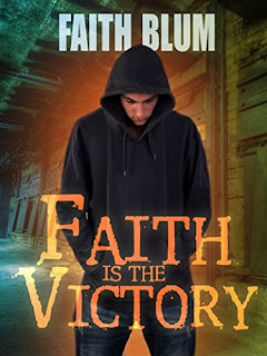 Faith Is the Victory by Faith Blum (5 star review)