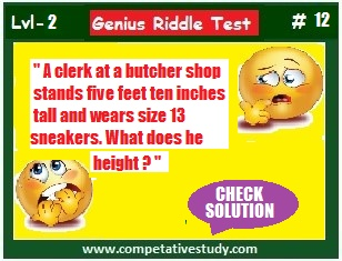 A clerk at a butcher shop stands five feet ten inches tall and wears size 13 sneakers. What does he height?