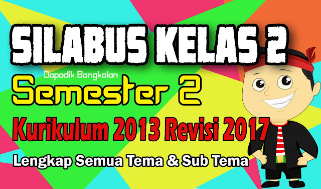 Download Silabus Kelas 2 Semester 2 Kurikulum 2013 Revisi 2017
