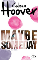 http://melllovesbooks.blogspot.co.at/2016/04/rezensionen-maybe-someday-von-colleen.html
