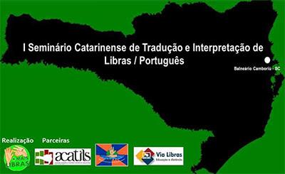 1º Seminário Catarinense de Tradução e Interpretação de Libras/Português