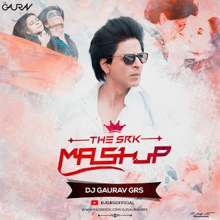 SRK Mashup 2018 - DJ Gaurav GRS