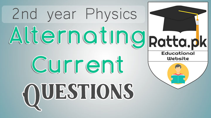 2nd Year Physics Chapter 16 Alternating Current Short Questions Notes