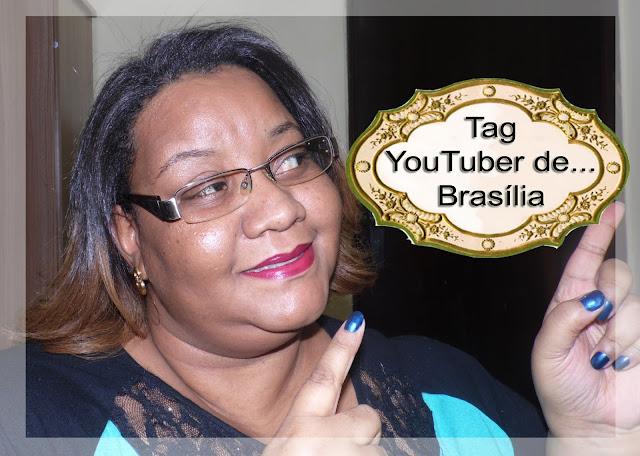 Tag - Youtuber de...Brasília