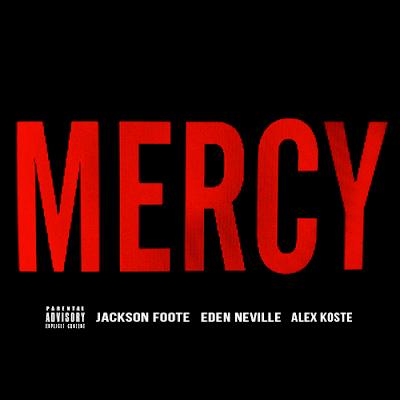 Mercy (Cover) [Jackson Foote, Eden Neville, Alex Koste]