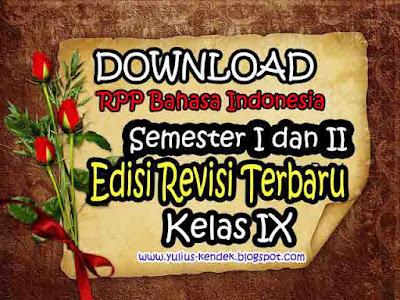 Download Format RPP Bahasa Indonesia Kelas IX Semester I dan II Edisi Revisi Terbaru 2017
