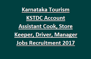 Karnataka Tourism KSTDC Account Assistant Cook, Store Keeper, Driver, Manager Jobs Recruitment 2017