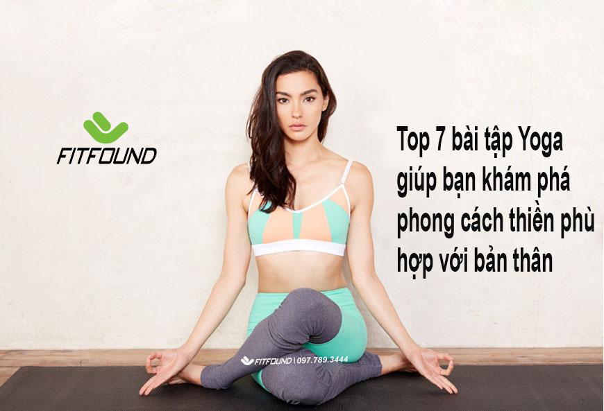 7-bai-tap-yoga-giup-ban-kham-pha-phong-cach-thien-dinh-phu-hop-voi-ban-than