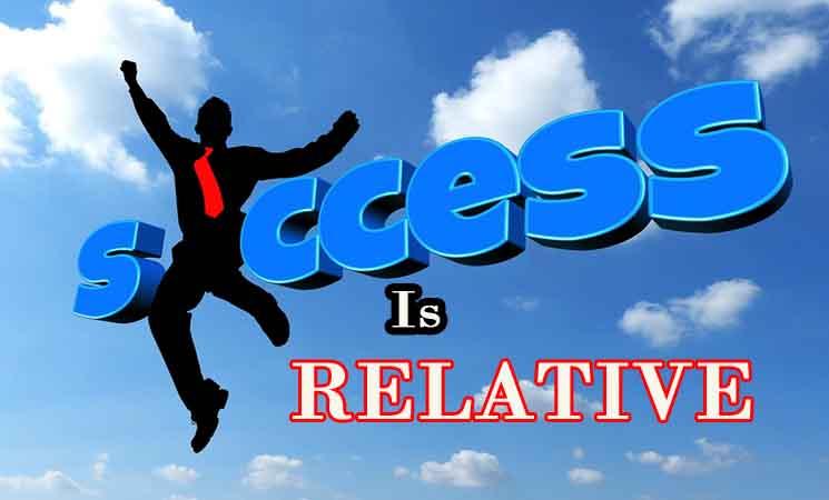 Sukses itu Relatif Bukan Sesuatu yang Pasti Dengan Standar