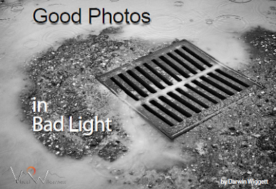 Good Photos in Bad Light by Darwin Wigget