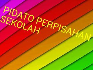 contoh pidato Perpisahan Sekolah versi Bahasa Indonesia