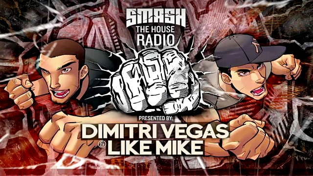 Dimitri Vegas & Like Mike - Smash The House Radio #55