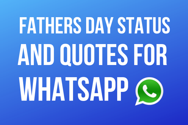 Fathers Day Status and Quotes For Whatsapp