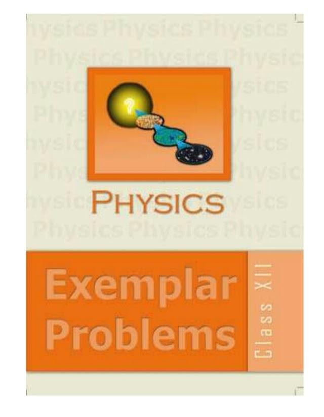 CLASS 12 PHYSICS EXEMPLAR PROBLEMS BY NCERT