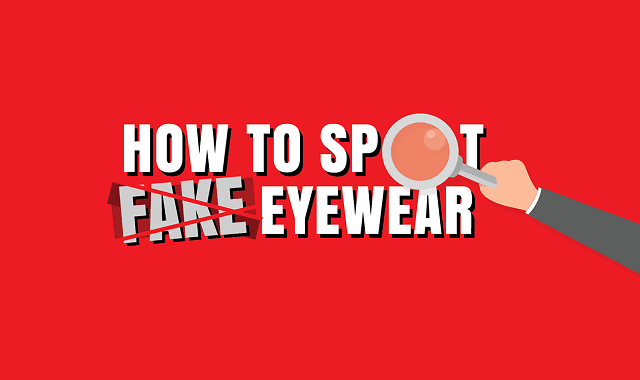 How to Spot Fake Eyewear