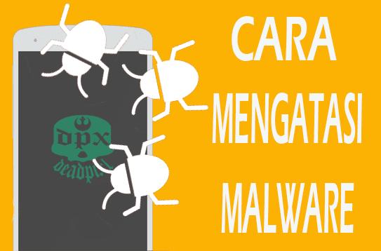 Malware android, virus di android, mengatasi virus android