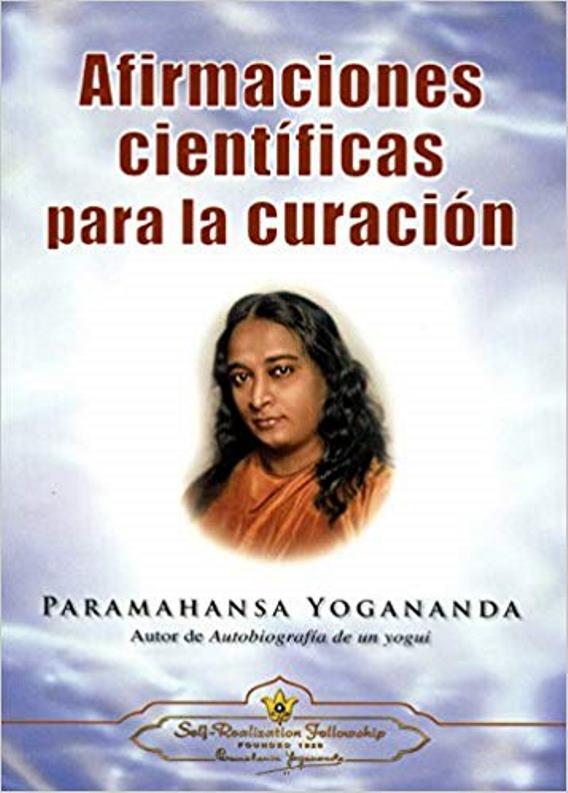 Afirmaciones científicas para la curación – Paramahansa Yogananda [Libro + Audio]