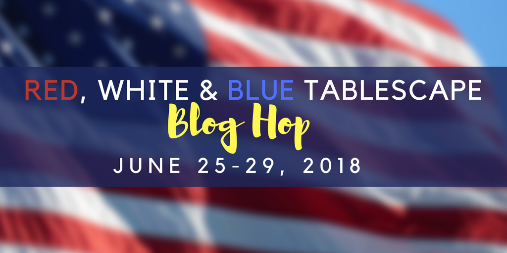 Red, White & Blue Tablescape Blog Hop