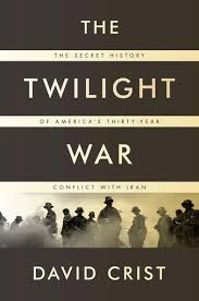 The Twilight War by David Crist – Blood, Greed and Oil