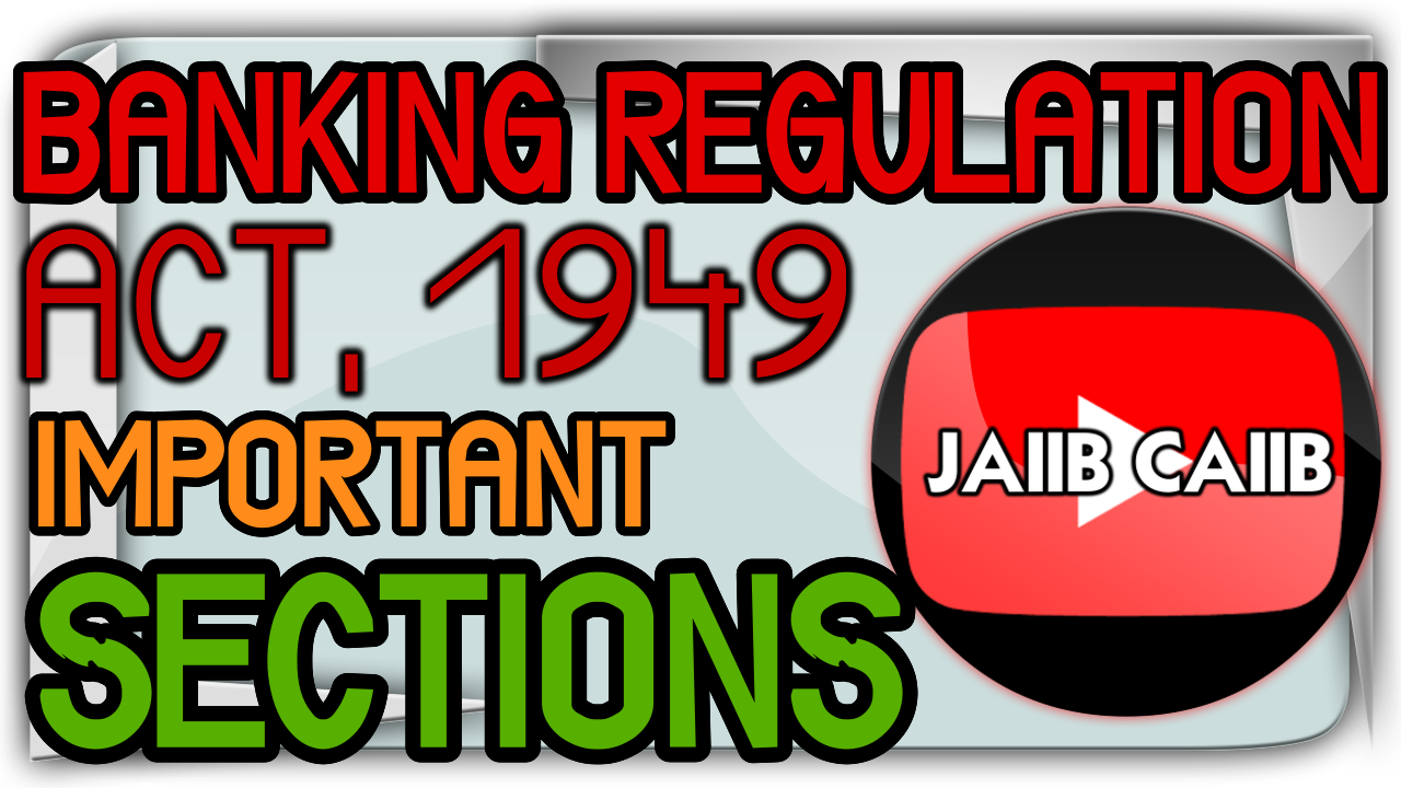 JAIIB CAIIB Mock Tests Previous Year Questions: Banking Regulation Act 1949 Important Sections ...