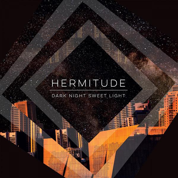 Hermitude - Dark Night Sweet Light Cover